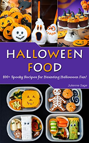 Halloween Food: 100+ Spooky Recipes for Haunting Halloween (Spooky Halloween Recipes)