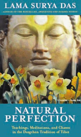 Natural Perfection: Teachings, Meditations and Chants in the Dzogchen Tradition of Tibet