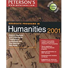 Peterson's Graduate Programs in Humanities 2001: Explore Graduate and Professional Programs in Humanities With...