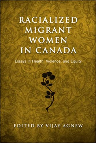 amazoncom racialized migrant women in canada essays on health  racialized migrant women in canada essays on health violence and equity  first edition edition