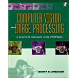 Computer Vision and Image Processing: A Practical Approach Using CVIPTools (BK/CD-ROM)