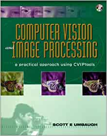 computer vision and image processing a practical approach