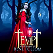 Tempt: A Twisted Wolf Tale: Twisted Wolf Tales, Book 1 | Rene Folsom