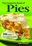 The Complete Book of Pies, Julie Hasson, 0778801918