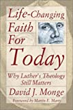 Life-Changing Faith for Today, David J. Monge, 0788019481