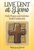 Live Lent at Home, Paige Byrne Shortal and Paige Byrne Shortal, 0764818694