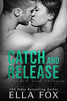Catch and Release (The Catch Series Book 2) by [Fox, Ella]