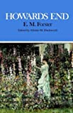 Howards End: Complete, Authoritative Text With Biographical and Historical Contexts, Critical History, and Essays from Five Contemporary Critical Perspectives