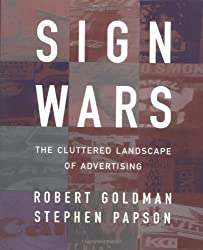 Sign Wars: The Cluttered Landscape Of Advertising (Critical Perspectives)