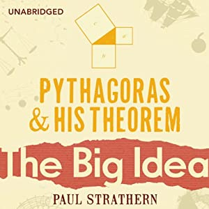 Pythagoras and his Theorem: The Big Idea Audiobook