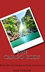 Michael Hawk and The Cargo Gods (The Breakneck Hawk Action Series Book 10)
