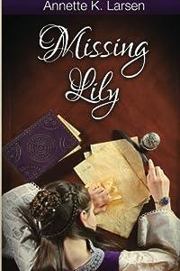 Missing Lily by Annette K. Larsen (2014-05-13)