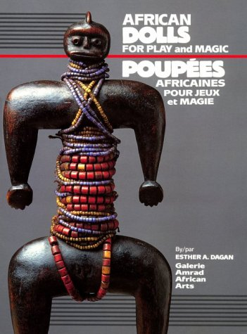 African Dolls: For Play and for Magic (English and French Edition)
