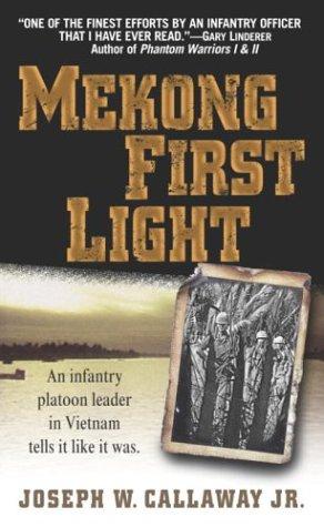Amazon mekong first light an infantry platoon leader in mekong first light an infantry platoon leader in vietnam by callaway jr joseph fandeluxe Gallery