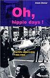 Oh hippie, days ! : carnets américains 1966-1969