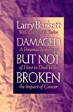 Damaged but Not Broken, Larry Burkett and Mike Taylor, 0802482422
