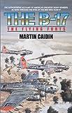 The B-17, Martin Caiden, 0743434706