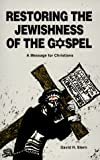 Restoring the Jewishness of the Gospel, David H. Stern, 9653590014