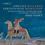 Sibelius: Kullervo - Kortekangas: Migrations