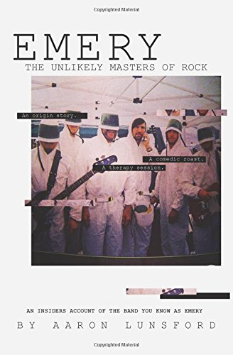 Emery, The Unlikely Masters Of Rock: An Origin Story. A Comedic Roast. A Therapy Session.