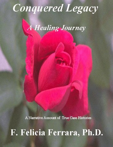 Conquered Legacy a Healing Journey