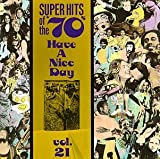 Super Hits of the '70s: Have a Nice Day, Vol. 21: more info