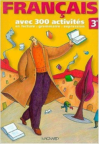 Livres gratuits Français 3e : Avec 300 activités, livre de l'élève pdf ebook