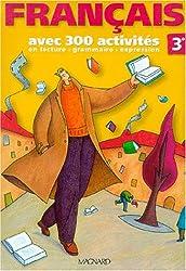 Français 3e : Avec 300 activités, livre de l'élève