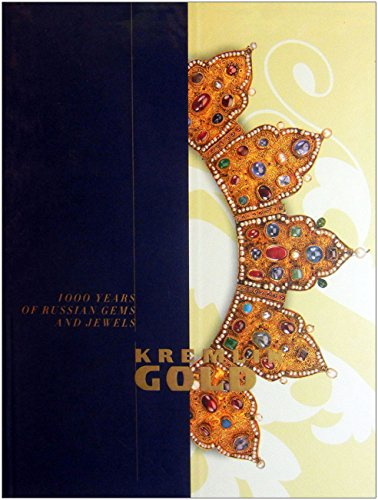 Kremlin Gold: 1000 Years of Russian Gems and Jewels