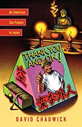 Thank You and OK!: An American Zen Failure in Japan