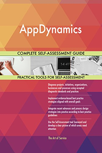 AppDynamics All-Inclusive Self-Assessment - More than 670 Success Criteria, Instant Visual Insights, Comprehensive Spreadsheet Dashboard, Auto-Prioritized for Quick Results