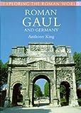 Roman Gaul and Germany (Exploring the Roman World)