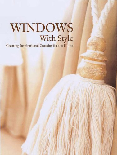 Windows with Style: Creating Inspirational Curtains for the Home by Apple Press