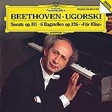 Beethoven: Piano Sonata No. 32, 6 Bagatellen, Fur Elise