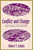 Conflict and Change : Minneapolis Truck Drivers Make a Dent in the New Deal, Schultz, Robert T., 1577661249