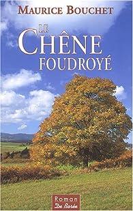 Le Chêne foudroyé par Maurice Bouchet
