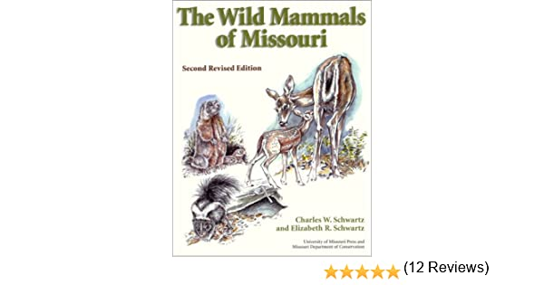 The wild mammals of missouri second revised edition charles w the wild mammals of missouri second revised edition charles w schwartz elizabeth r schwartz 9780826213594 amazon books fandeluxe Image collections