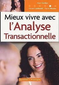 Mieux vivre avec l'Analyse Transactionnelle par Alain Cardon