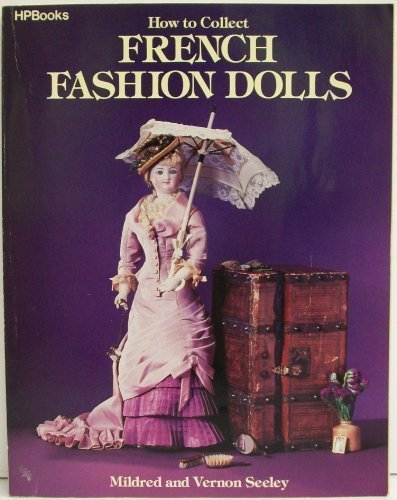 How to Collect French Fashion Dolls by Mildred Seeley (1987-01-01)