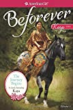 The Journey Begins: A Kaya Classic Volume 1 (American Girl Beforever Classic)