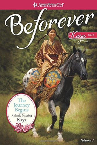 The Travel Begins: A Kaya Classic Volume 1 (American Girl Beforever Classic)