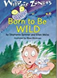 Born to Be Wild, Stephanie Spinner and Ellen Weiss, 0060273380