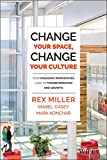 Change Your Space, Change Your Culture: How