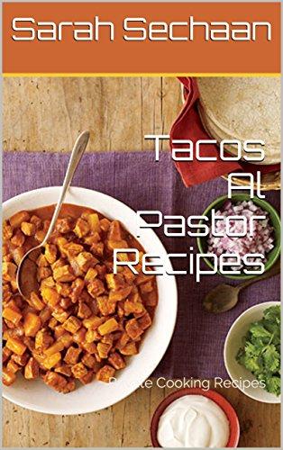 (Tacos Al Pastor Recipes: Private Cooking Recipes)