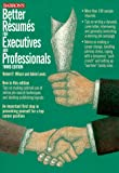 img - for Better Resumes for Executives and Professionals (3rd ed) book / textbook / text book