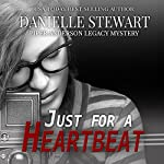 Just For a Heartbeat: Piper Anderson Legacy Mystery Series, Book 2 | Danielle Stewart