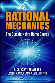 Rational Mechanics: The Classic Notre Dame Course (Dover Books on Physics)