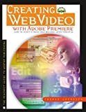 Creating Web Video with Adobe Premiere, Thomas Luehrsen, 0201771845