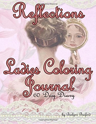 Reflections Ladies Coloring Journal 60 Day Diary: A journal for self-reflection & discovery plus adult coloring book for women