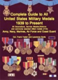 img - for Complete Guide to United States Military Medals 1939 to Present book / textbook / text book